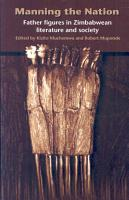 Manning the Nation  Father Figures in Zimbabwean Literature and Society PDF