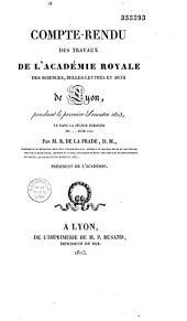 Compte rendu des travaux de l'Académie royale des sciences, belles-lettres et arts de Lyon: pendant le premier semestre 1823