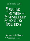 Solutions Manual for Managing Innovation and Entrepreneurship in Technology based Firms