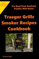 Traeger Grills Smoker Recipes Cookbook