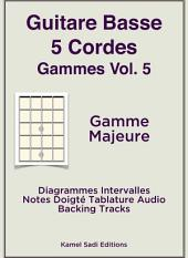 Guitare Basse 5 Cordes Gammes Vol. 5: Gamme Majeure