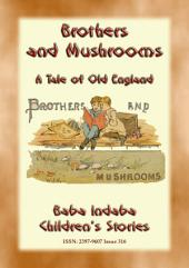 BROTHERS AND MUSHROOMS - An Old English Tale: Baba Indaba?s Children's Stories - Issue 316