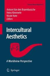 Intercultural Aesthetics: A Worldview Perspective