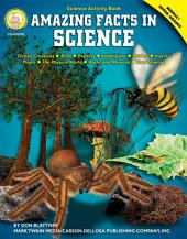 Amazing Facts in Science, Grades 6 - 12