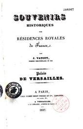 Souvenirs historiques des résidences royales de France: Palais de versailles, Volume1