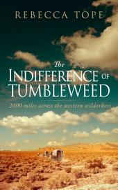 The Indifference of Tumbleweed