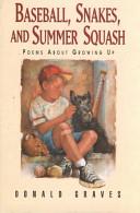 Baseball  Snakes  and Summer Squash