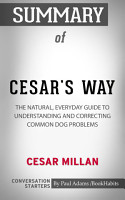 Summary of Cesar s Way  The Natural  Everyday Guide to     PDF