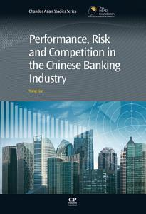 Performance  Risk and Competition in the Chinese Banking Industry