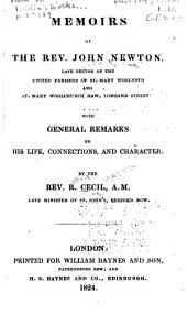 Memoirs of the Rev. John Newton ...: with general remarks on his life, connections, and character