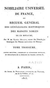 Nobiliaire universel de France ou Recueil général des généalogies historiques des maisons nobles de ce royaume: Volume3