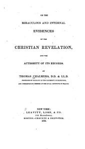 On the Miraculous and Internal Evidences of the Christian Revelation: And the Authority of Its Records
