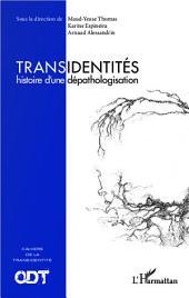 Transidentités: Histoire d'une dépathologisation - Cahiers de la transidentité N° 1