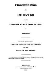 Proceedings and debates of the Virginia State Convention of 1829-1830: Volume 1