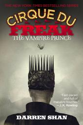 Cirque Du Freak #6: The Vampire Prince: Book 6 in the Saga of Darren Shan