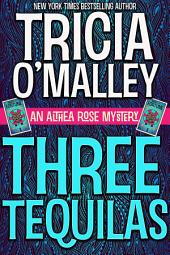 Three Tequilas: An Althea Rose Mystery