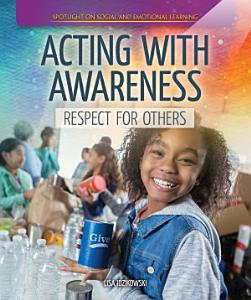 Acting with Awareness  Respect for Others Book