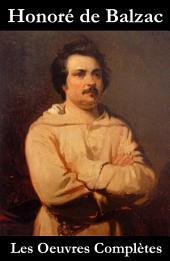 Les Oeuvres Complètes de Balzac (La Comédie Humaine + les autres écrits): Édition mise à jour et corrigée avec sommaire interne actif