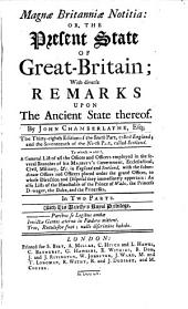Magnæ Britanniæ Notitia: Or, the Present State of Great-Britain ; ... By John Chamberlayne, ...