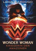 Wonder Woman   Kriegerin der Amazonen PDF