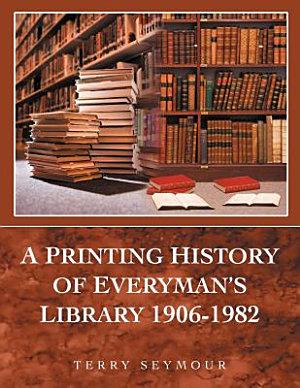 A Printing History of Everyman s Library 1906 1982 PDF