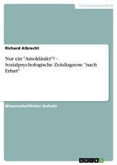 """Nur ein """"Amokläufer""""? - Sozialpsychologische Zeitdiagnose """"nach Erfurt"""""""