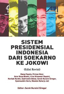 Sistem Presidensial Indonesia dari Soekarno ke Jokowi  Edisi Revisi  PDF
