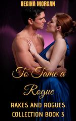 To Tame a Rogue (Rakes and Rogues Collection Book 3)