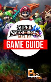 Super Smash Bros Melee Game Guide