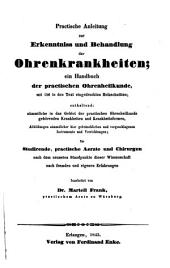 Practische Anleitung zur Erkenntniss und Behandlung der Ohrenkrankheiten, etc