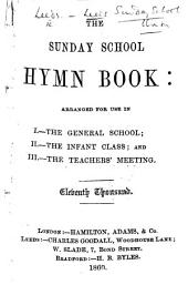 The Sunday School Hymn Book ... Eleventh Thousand