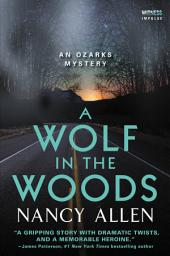 A Wolf in the Woods: An Ozarks Mystery