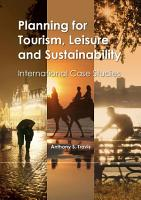 Planning for Tourism  Leisure and Sustainability PDF