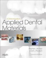 A Clinical Guide to Applied Dental Materials E Book PDF