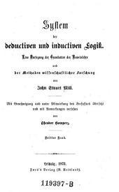System der deductiven und inductiven Logik ; 3: eine Darlegung der Gundsätze der Beweislehre und der Methoden wissenschaftlicher Forschung, Volume 4