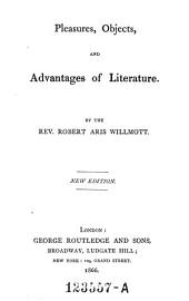 Pleasures, Objects, and Advantages of Literature