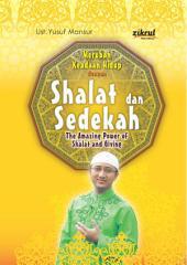 MERUBAH KEADAAN HIDUP DENGAN SHALAT & SEDEKAH: THE AMAZING POWER OF SHALAT AND GIVING