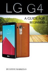 LG G4: A Guide For Beginners
