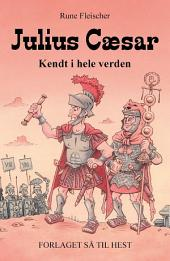 Kendt i hele verden #1: Julius Cæsar