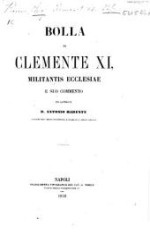 Bolla ... Militantis Ecclesiæ [on the privileges and jurisdiction of the Constantine Order], e suo commento per sacerdote ... A. Radente. [27 May, 1718.]Lat.&Ital
