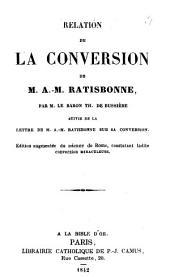 Relation de la conversion de Marie-Alphonse Ratisbonne, ...: suivie de la lettre de M. Alphonse-Marie Ratisbonne sur sa conversion