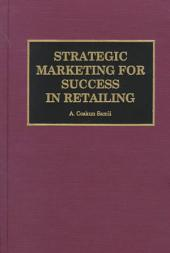 Strategic Marketing for Success in Retailing