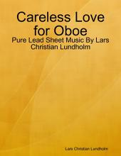 Careless Love for Oboe - Pure Lead Sheet Music By Lars Christian Lundholm