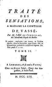 Traité Des Sensations: A Madame La Comtesse De Vassé, Volume2