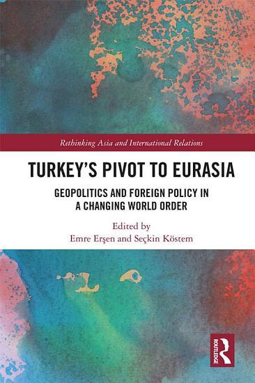 Turkey s Pivot to Eurasia PDF