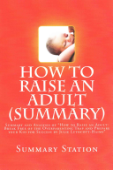 How to Raise an Adult by Julie Lythcott-Haims (Summary)