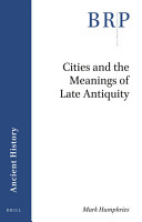 Cities and the Meanings of Late Antiquity PDF