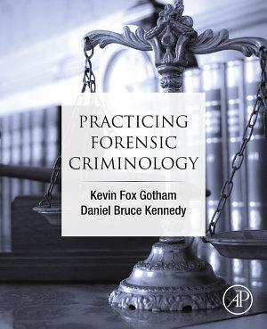 Practicing Forensic Criminology