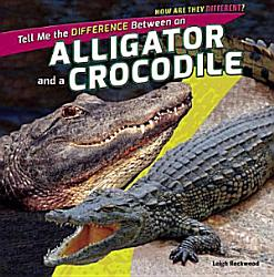 Tell Me the Difference Between an Alligator and a Crocodile PDF