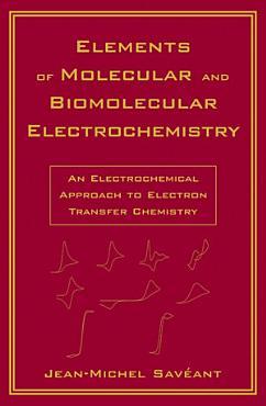 Elements of Molecular and Biomolecular Electrochemistry PDF